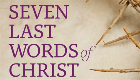The Seven Last Words of Christ - Catholic Digest